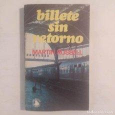 Libros de segunda mano: BILLETE SIN RETORNO. RUSSELL, MARTIN. Lote 288139693