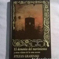 Libros de segunda mano: EL DEMONIO DEL MOVIMIENTO - STEFAN GRABINSKI - LIBRO EDITORIAL VALDEMAR GÓTICA - NUEVO. Lote 288139728