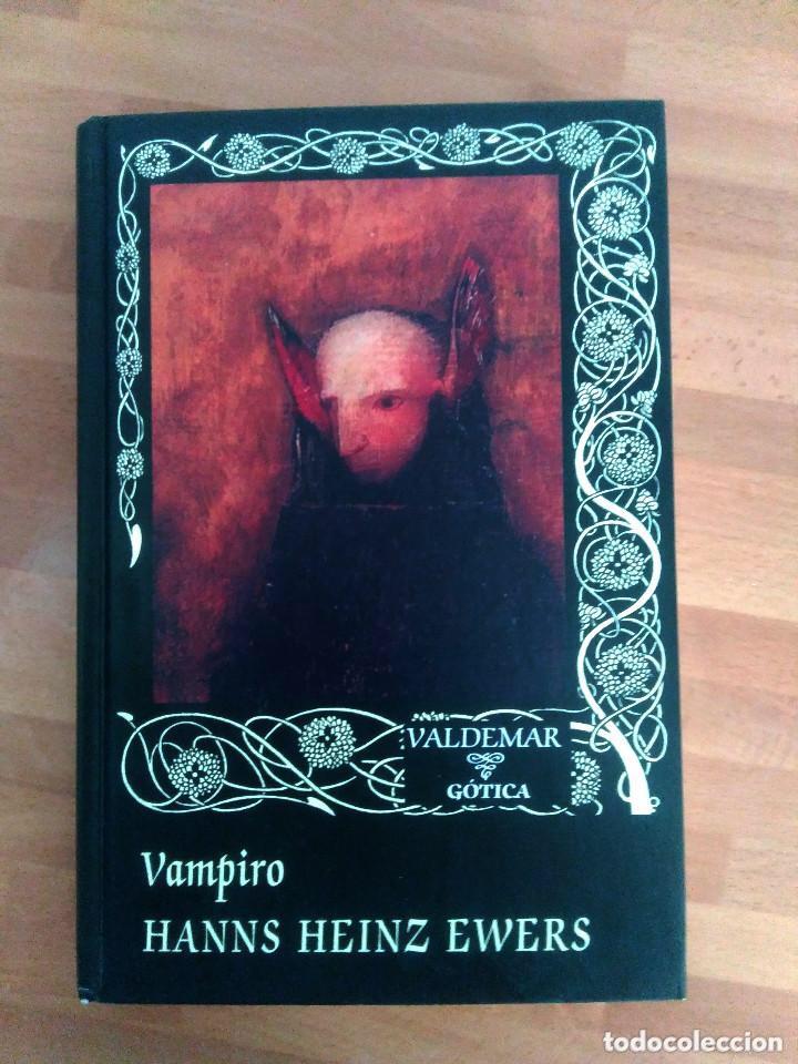 VAMPIRO - HANNS HEINZ EWERS - LIBRO VALDEMAR GÓTICA - TERROR LITERATURA (Libros de segunda mano (posteriores a 1936) - Literatura - Narrativa - Terror, Misterio y Policíaco)