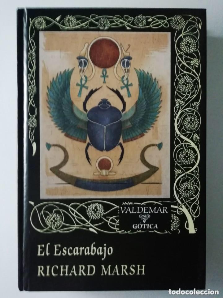 EL ESCARABAJO - RICHARD MARSH - LIBRO EDITORIAL VALDEMAR GÓTICA - LITERATURA TERROR LOVECRAFT ETC (Libros de segunda mano (posteriores a 1936) - Literatura - Narrativa - Terror, Misterio y Policíaco)