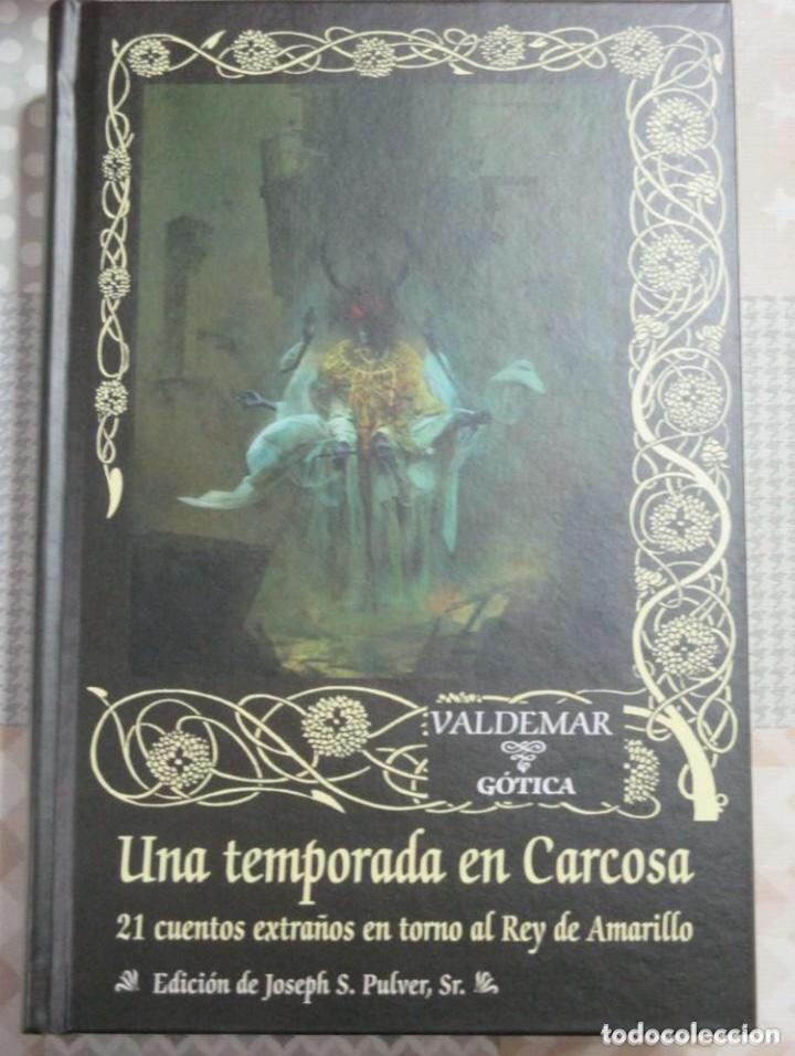 UNA TEMPORADA EN CARCOSA - CUENTOS Y LEYENDAS EN TORNO AL REY DE AMARILLO - LIBRO VALDEMAR GÓTICA (Libros de segunda mano (posteriores a 1936) - Literatura - Narrativa - Terror, Misterio y Policíaco)