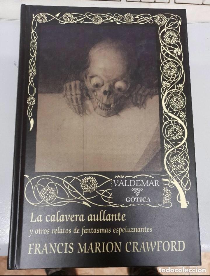 LA CALAVERA AULLANTE - FRANCIS MARION CRAWFORD - LIBRO EDITORIAL VALDEMAR GÓTICA (Libros de segunda mano (posteriores a 1936) - Literatura - Narrativa - Terror, Misterio y Policíaco)