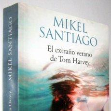 Libros de segunda mano: EL EXTRAÑO VERANO DE TOM HARVEY - MIKEL SANTIAGO. Lote 288146693