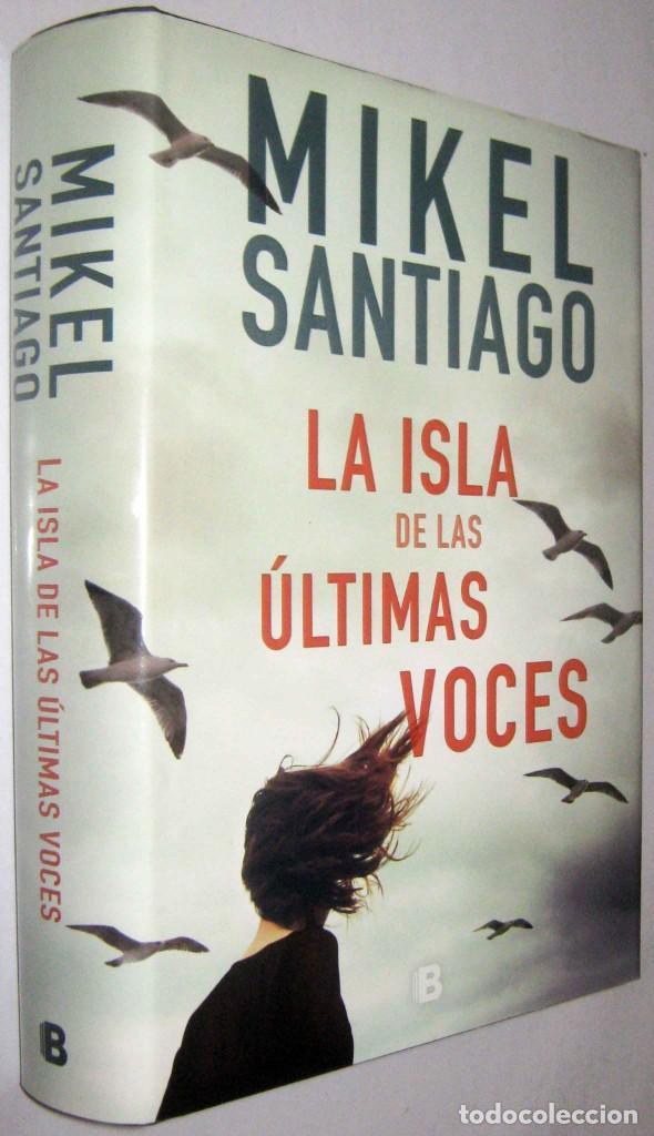 LA ISLA DE LAS ULTIMAS VOCES - MIKEL SANTIAGO (Libros de segunda mano (posteriores a 1936) - Literatura - Narrativa - Terror, Misterio y Policíaco)