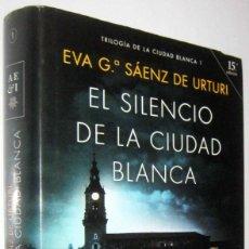 Libros de segunda mano: EL SILENCIO DE LA CIUDAD BLANCA - EVA G.SAENZ DE URTURI. Lote 288149043