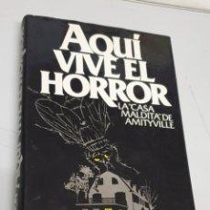 Libros de segunda mano: AQUI VIVE EL HORROR - LA CASA MALDITA DE AMITYVILLE / JAY ANSON / CIRCULO DE LECTORES. Lote 288149948