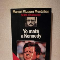 Livres d'occasion: LIBRO - YO MATE A KENNEDY - THRILLER - SERIE CARVALHO - MANUEL VAZQUEZ MONTALBAN. Lote 288298613