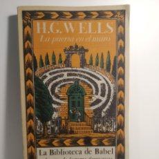 Libros de segunda mano: LA PUERTA EN EL MURO AUTOR: H.G. WELLS. SIRUELA . 1986 BIBLIOTECA BABEL BORGES FRANCO MARÍA RICCI. Lote 288586943