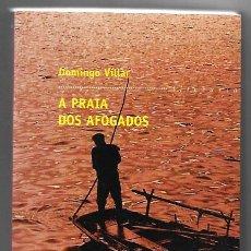 Libros de segunda mano: DOMINGO VILLAR . A PRAIA DOS AFOGADOS. Lote 288594993