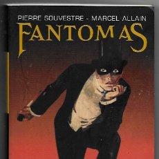 Libros de segunda mano: PIERRE SOUVESTRE - MARCEL ALLAIN . FANTOMAS. Lote 288596178