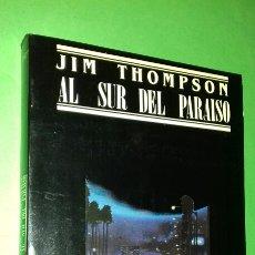 Libros de segunda mano: JIM THOMPSON: AL SUR DEL PARAISO. JUCAR. ETIQUETA NEGRA. 1987. PRIMERA (1ª) EDICION.. Lote 288628823