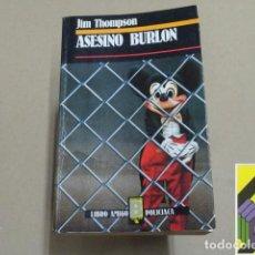 Libros de segunda mano: THOMPSON, JIM: ASESINO BURLÓN.... Lote 288631468