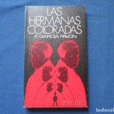 Libros de segunda mano: LAS HERMANAS COLORADAS / 1972 F. GARCÍA PAVÓN. Lote 288631493