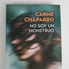 Libros de segunda mano: NO SOY UN MONSTRUO, CARME CHAPARRO. ESPASA LIBROS .PREMIO PRIMAVERA, 2017.. Lote 288701333