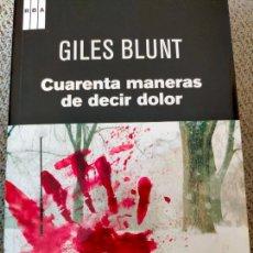 Libros de segunda mano: GILES BLUNT. CUARENTA MANERAS DE DECIR DOLOR.. Lote 288703148