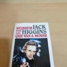 Libros de segunda mano: RÉQUIEM POR LOS QUE VAN A MORIR JACK HIGGINS. Lote 288714088