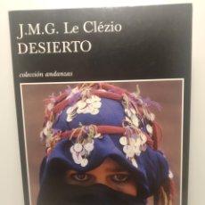 Libros de segunda mano: DESIERTO. PRIMERA EDICIÓN 2008. JMG LE CLEZIO. COLECCIÓN ANDANZAS TUSQUETS. Lote 289015543