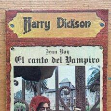 Libros de segunda mano: EL CANTO DEL VAMPIRO, JEAN RAY, HARRY DICKSON. Lote 289405178