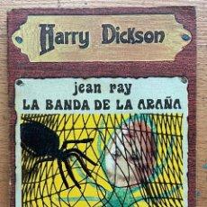 Libros de segunda mano: LA BANDA DE LA ARAÑA, JEAN RAY, HARRY DICKSON. Lote 289406078