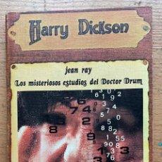 Libros de segunda mano: LOS MISTERIOSOS ESTUDIOS DEL DOCTOR DRUM, JEAN RAY HARRY DICKSON. Lote 289406548
