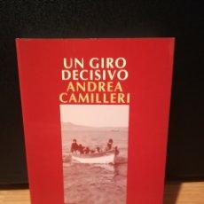 Libros de segunda mano: UN GIRO DECISIVO - ANDREA CAMILLERI. Lote 289514703