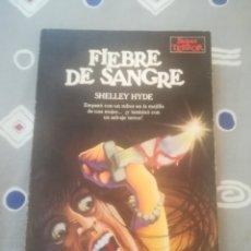 Libros de segunda mano: FIEBRE DE SANGRE. SHELLEY HYDE. SUPER TERROR. MARTINEZ ROCA 1983.. Lote 289515528