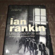 Libros de segunda mano: UNA CUESTION DE SANGRE - RANKIN, IAN. Lote 289520113