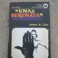 Libros de segunda mano: UNA SERENATA. JAMES M. CAIN. EDITORIAL TIEMPO CONTEMPORÁNEO. SERIE NEGRA. 1977.. Lote 289523983