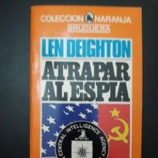 Libros de segunda mano: ATRAPAR AL ESPIA. LEN DEIGHTON. Lote 289764863