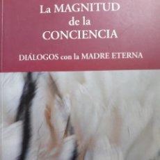 Libros de segunda mano: LA MAGNITUD DE LA CONCIENCIA DIALOGOS CON LA MADRE ETERNA MARTA POVO MTM 1 EDICION 2000. Lote 289945663