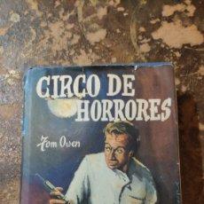 Libros de segunda mano: CIRCO DE HORRORES (TOM OWEN) (ED. CEDRO). Lote 290147103