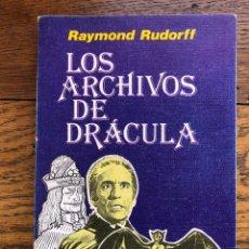 Libros de segunda mano: LOS ARCHIVOS DE DRÁCULA. RAYMOND RUDORFF. PICAZO. VAMPIROS. TERROR.. Lote 290714918