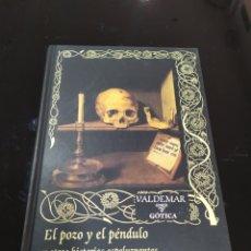 Libros de segunda mano: EL POZO Y EL PÉNDULO Y OTRAS HISTORIAS ESPELUZNANTES. EDGAR ALLAN POE. VALDEMAR GÓTICA. Lote 294153273