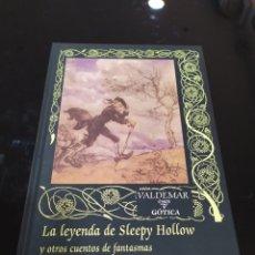 Libros de segunda mano: LA LEYENDA DE SLEEPY HOLLOW Y OTROS CUENTOS DE FANTASMAS. WASHINGTON IRVING. VALDEMAR GÓTICA. Lote 294160033
