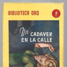 Libros de segunda mano: BIBLIOTECA ORO 327: UN CADAVER EN LA CALLE, 1949, MOLINO, PRIMERA EDICIÓN BUEN ESTADO.COLECCIÓN A.T.. Lote 294503798