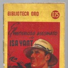 Libros de segunda mano: BIBLIOTECA ORO 290: EL MISTERIOSO ASESINATO DE ISA YANT, 1946, MOLINO, PRIMERA EDICI. COLECCIÓN A.T.. Lote 294504068
