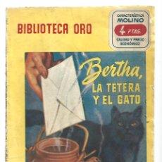 Libros de segunda mano: BIBLIOTECA ORO 370: BERTHA, LA TETERA Y EL GATO, 1953, MOLINO, PRIMERA EDICIÓN. COLECCIÓN A.T.. Lote 294504418