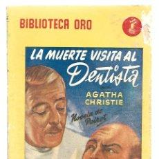 Libros de segunda mano: BIBLIOTECA ORO 369: LA MUERTE VISITA AL DENTISTA, 1953, MOLINO, PRIMERA EDICIÓN. COLECCIÓN A.T.. Lote 294504603