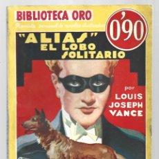 Libros de segunda mano: BIBLIOTECA ORO 49: ALIAS EL LOBO SOLITARIO, 1935, MOLINO, PRIMERA EDICIÓN. COLECCIÓN A.T.. Lote 294505803
