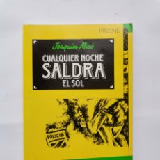 Libros de segunda mano: CUALQUIER NOCHE SALDRÁ EL SOL JOAQUÍN MICÓ. Lote 294505853