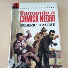 Libros de segunda mano: LLAMANDO A CAMISA NEGRA (RODERIC GRAEME). Lote 294512978