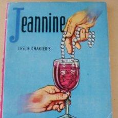 Libros de segunda mano: JEANNINE (LESLIE CHARTERIS) COLECCION PISTAS. Lote 294514783