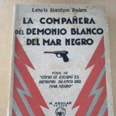 Libros de segunda mano: LA COMPAÑERA DEL DEMONIO BLANCO DEL MAR NEGRO (LEWIS STANTON PALEN). Lote 294515998