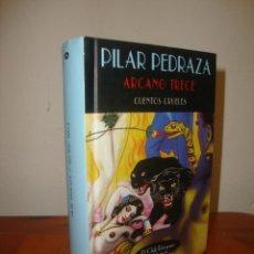Libros de segunda mano: ARCANO TRECE. CUENTOS CRUELES - PILAR PEDRAZA - EL CLUB DIÓGENES, VALDEMAR. Lote 295440093