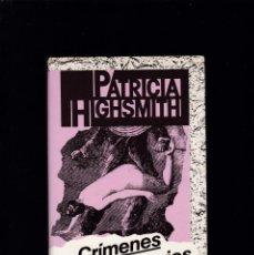 Libros de segunda mano: PATRICIA HIGHSMITH - CRÍMENES IMAGINARIOS - CIRCULO LECTORES 1987. Lote 295519683