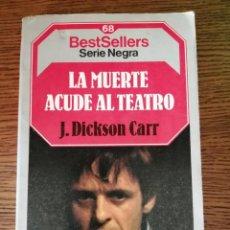 Libros de segunda mano: LA MUERTE ACUDE AL TEATRO (JOHN DICKSON CARR). Lote 295686743