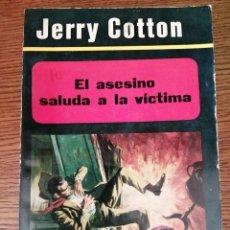 Libros de segunda mano: JERRY COTTON, EL ASESINO SALUDA A LA VICTIMA.. Lote 295686918