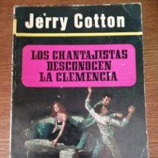 Libros de segunda mano: JERRY COTTON. LOS CHANTAJISTAS DESCONOCEN LA CLEMENCIA. Lote 295687028