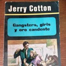 Libros de segunda mano: JERRY COTTON. GANGSTERS, GIRLS Y ORO CANDENTE. Lote 295687123