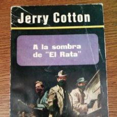 Libros de segunda mano: JERRY COTTON. A LA SOMBRA DE EL RATA. Lote 295687403
